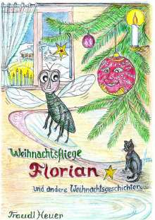 Traudl Heuer: Weihnachtsfliege Florian und andere Weihnachtsgeschichten, Buch