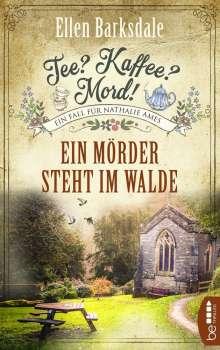 Ellen Barksdale: Tee? Kaffee? Mord! Ein Mörder steht im Walde, Buch