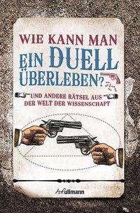 Erwin Brecher: Wie kann man ein Duell überleben?, Buch