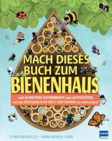 Lynn Bruelle: Mach dieses Buch zum Bienenhaus, Buch