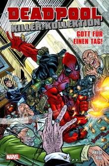 Christopher Priest: Deadpool Killer-Kollektion 09 - Gott für einen Tag, Buch