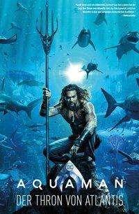 Geoff Johns: Aquaman: Der Thron von Atlantis, Buch