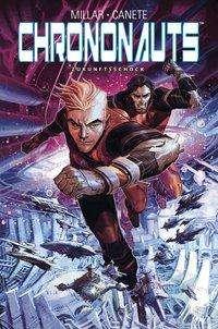 Mark Millar: Chrononauts: Zukunftsschock, Buch