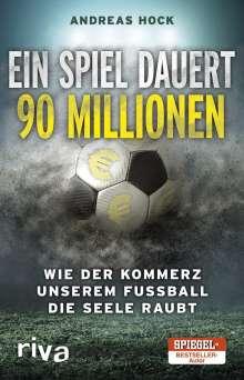 Andreas Hock: Ein Spiel dauert 90 Millionen, Buch