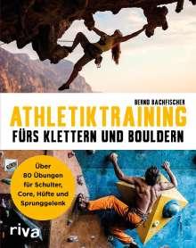 Bernd Bachfischer: Athletiktraining fürs Klettern und Bouldern, Buch