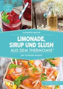 Elisabeth Engler: Limonade, Sirup und Slush aus dem Thermomix®, Buch