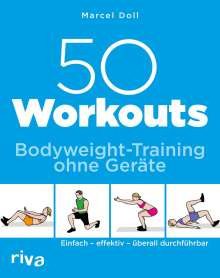 Marcel Doll: 50 Workouts - Bodyweight-Training ohne Geräte, Buch