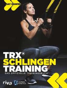 Jay Dawes: TRX®-Schlingentraining, Buch
