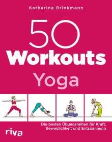 Katharina Brinkmann: 50 Workouts - Yoga, Buch
