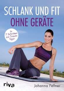 Johanna Fellner: Schlank und fit ohne Geräte, Buch