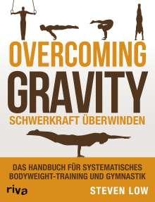Steven Low: Overcoming Gravity - Schwerkraft überwinden, Buch