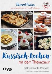 ThermiTwins (Anna Matershev und Lena Kruglova): ThermiTwins - Russisch kochen mit dem Thermomix®, Buch