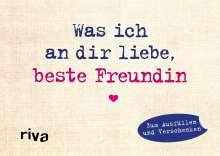 Alexandra Reinwarth: Was ich an dir liebe, beste Freundin - Miniversion, Buch