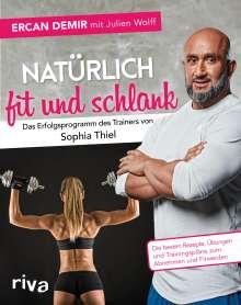 Ercan Demir: Natürlich fit und schlank -  Das Erfolgsprogramm des Trainers von Sophia Thiel, Buch