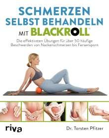 Torsten Pfitzer: Schmerzen selbst behandeln mit BLACKROLL®, Buch