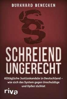 Burkhard Benecken: Schreiend ungerecht, Buch