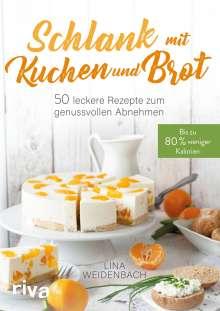Lina Weidenbach: Schlank mit Kuchen und Brot, Buch