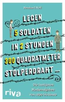 """Bernhard Neff: """"Legen 5 Soldaten in 2 Stunden 300 Quadratmeter Stolperdraht ..."""", Buch"""