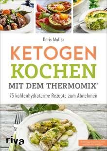 Doris Muliar: Ketogen kochen mit dem Thermomix®, Buch