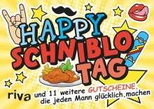 Happy Schniblo-Tag - und 11 weitere Gutscheine, die jeden Mann glücklich machen, Buch