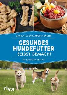 Charly Till: Gesundes Hundefutter selbst gemacht, Buch