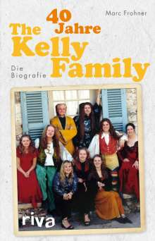Cord Balthasar: 40 Jahre The Kelly Family, Buch