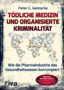 Peter C. Gøtzsche: Tödliche Medizin und organisierte Kriminalität, Buch