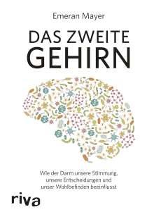 Emeran Mayer: Das zweite Gehirn, Buch