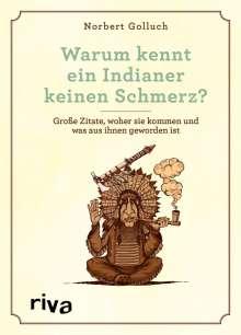 Norbert Golluch: Warum kennt ein Indianer keinen Schmerz?, Buch