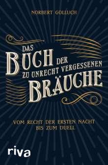 Norbert Golluch: Das Buch der zu Unrecht vergessenen Bräuche, Buch
