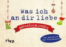Alexandra Reinwarth: Was ich an dir liebe - Adventskalender, Kalender