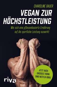 Charoline Bauer: Vegan zur Höchstleistung, Buch