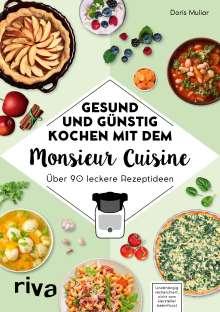 Doris Muliar: Gesund und günstig kochen mit dem Monsieur Cuisine, Buch
