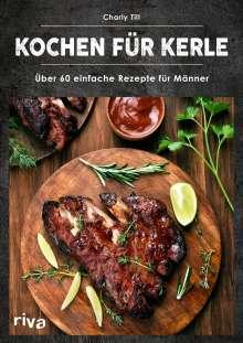 Charly Till: Kochen für Kerle, Buch