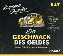 Raymond Chandler: Der Geschmack des Geldes. John Dalmas & Co ermitteln, 5 CDs