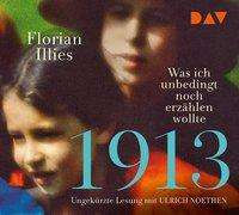 Florian Illies: 1913 - Was ich unbedingt noch erzählen wollte, 3 CDs