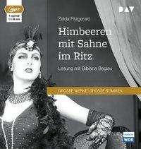 Zelda Fitzgerald: Himbeeren mit Sahne im Ritz, MP3-CD