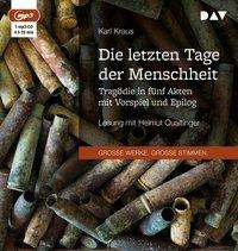 Karl Kraus: Die letzten Tage der Menschheit. Tragödie in fünf Akten mit Vorspiel und Epilog, MP3-CD