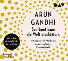 Arun Gandhi: Sanftmut kann die Welt erschüttern. 150 inspirierende Weisheiten meines Großvaters Mahatma Gandhi, 2 CDs