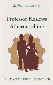 J. Pollaschek: Professor Koslows Äthermaschine, Buch