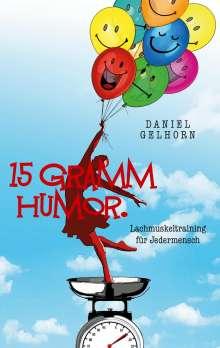 Daniel Gelhorn: 15 Gramm Humor - Lachmuskeltraining für Jedermensch, Buch