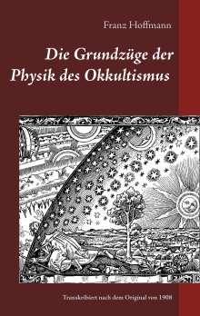 Franz Hoffmann: Die Grundzüge der Physik des Okkultismus, Buch