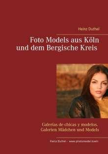 Heinz Duthel: Foto Models aus Köln und dem Bergische Kreis, Buch