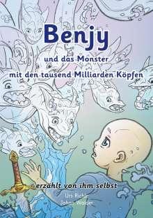 Urs Richle: Benjy und das Monster mit den tausend Milliarden Köpfen - erzählt von ihm selbst - Version Leukämie, illustriert von Johan Walder, Buch