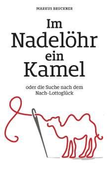 Markus Bruckner: Im Nadelöhr ein Kamel, Buch