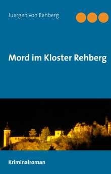 Juergen von Rehberg: Mord im Kloster Rehberg, Buch