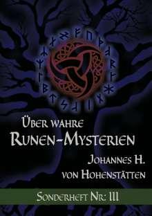 Johannes H. von Hohenstätten: Über wahre Runen-Mysterien: III, Buch