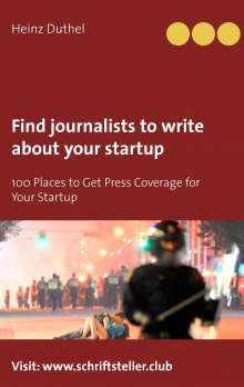 Heinz Duthel: Find journalists to write about your startup, Buch