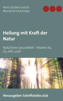 Heinz Duthel: Heilung mit Kraft der Natur, Buch