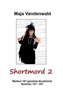 Maja Vandenwald: Shortmord 2, Buch